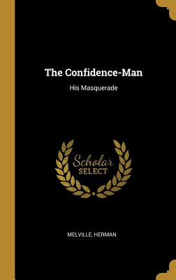 The Confidence-Man: His Masquerade - Melville, Herman