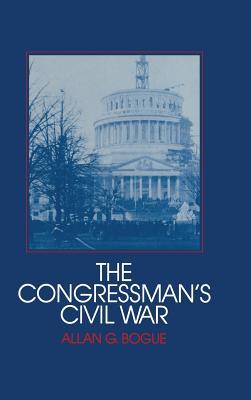 The Congressman's Civil War - Bogue, Allan G