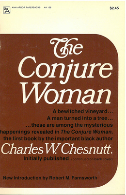 The Conjure Woman - Chesnutt, Charles Waddell, and Farnsworth, Robert (Introduction by)