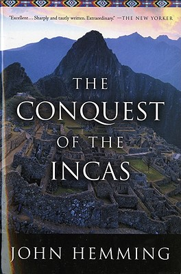 The Conquest of the Incas - Hemming, John