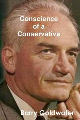 The Conscience of a Conservative - Goldwater, Barry