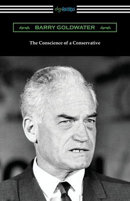 The Conscience of a Conservative - Goldwater, Barry, and Bozell, L Brent, Jr.