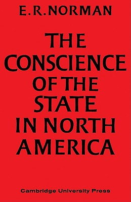 The Conscience of the State in North America - Norman, E R
