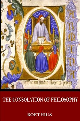 The Consolation of Philosophy - Boethius, and James, H R (Translated by)