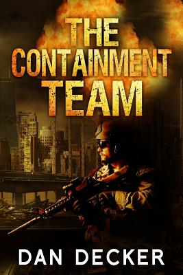 The Containment Team - Decker, Dan