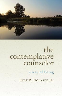 The Contemplative Counselor: A Way of Being - Nolasco, Rolf R.