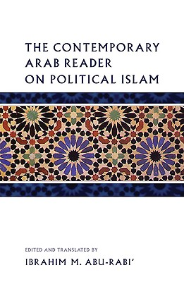 The Contemporary Arab Reader on Political Islam - Abu-Rabi', Ibrahim M (Editor), and Vaden, Tere