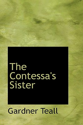 The Contessa's Sister - Teall, Gardner