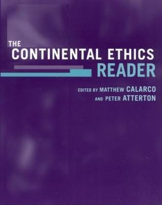 The Continental Ethics Reader - Calarco, Matthew, Professor (Editor)