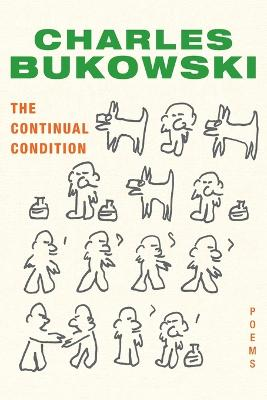 The Continual Condition: Poems - Bukowski, Charles