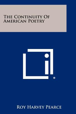 The Continuity of American Poetry - Pearce, Roy Harvey, Professor
