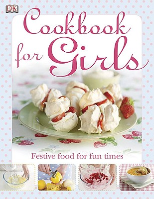 The Cookbook for Girls - DK Publishing