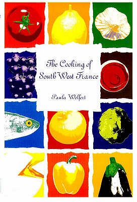 The Cooking of South-West France - Wolfert, Paula