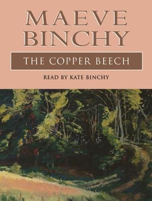 The Copper Beech - Binchy, Maeve, and Binchy, Kate (Read by)
