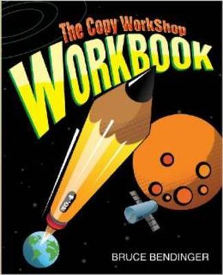 The Copy Workshop Workbook - Bendinger, Bruce