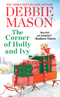 The Corner of Holly and Ivy: A Feel-Good Christmas Romance - Mason, Debbie
