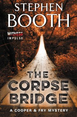The Corpse Bridge: A Cooper & Fry Mystery - Booth, Stephen, Professor