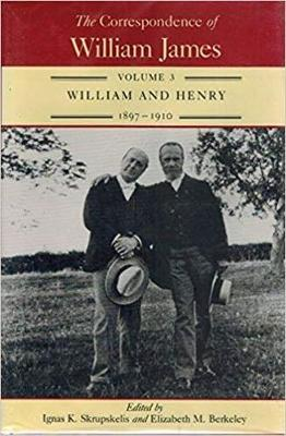 The Correspondence of William James: William and Henry 1897-1910 - James, William