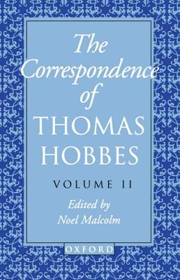 The Correspondence: Volume II: 1660-1679 - Hobbes, Thomas, and Malcolm, Noel, Senior (Editor)