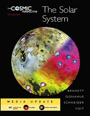 The Cosmic Perspective: The Solar System Media Update - Bennett, Jeffrey, and Donahue, Megan, and Schneider, Nicholas, Msgr.