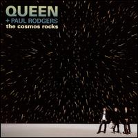 The Cosmos Rocks - Queen + Paul Rodgers