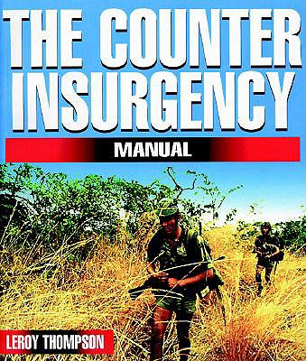 The Counter-Insurgency Manual - Thompson, Leroy