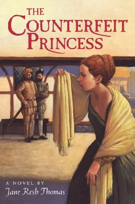 The Counterfeit Princess - Thomas, Jane Resh