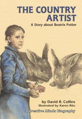The Country Artist: A Story about Beatrix Potter - Collins, David R