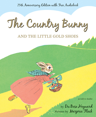 The Country Bunny and the Little Gold Shoes - Heyward, Dubose