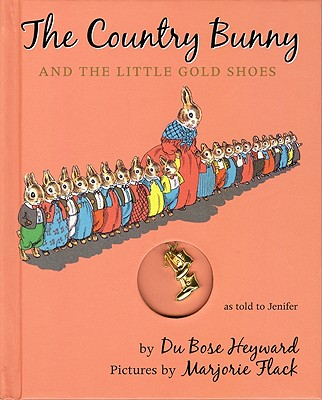 The Country Bunny and the Little Gold Shoes - Heyward, Dubose, and Jenifer