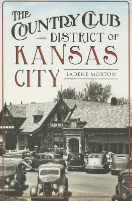 The Country Club District of Kansas City - Morton, Ladene
