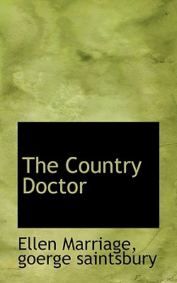 The Country Doctor - Marriage, Ellen, and Saintsbury, Goerge