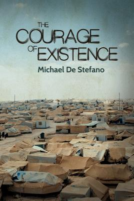 The Courage of Existence - DeStefano, Michael