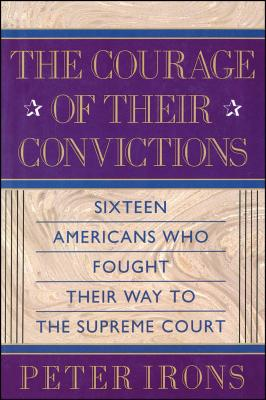 The Courage of Their Conviction - Irons, Peter H