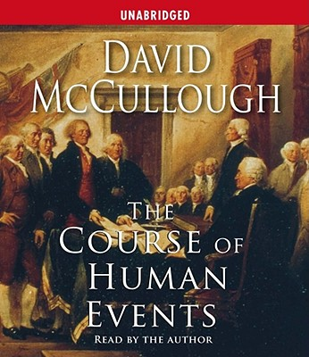 The Course of Human Events - McCullough, David (Read by)