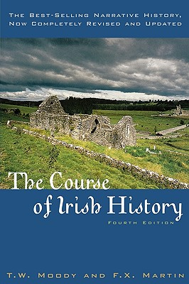 The Course of Irish History - Moody, T W