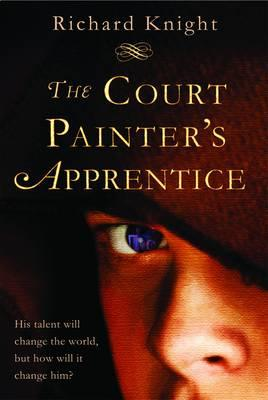 The Court Painter's Apprentice - Knight, Richard