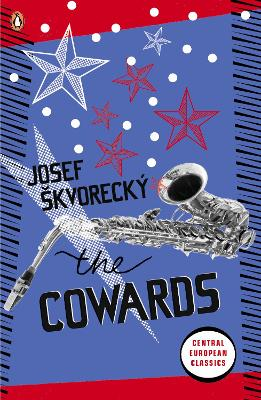 The Cowards - Skvorecky, Josef