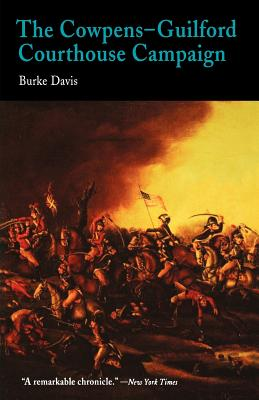 The Cowpens-Guilford Courthouse Campaign - Davis, Burke