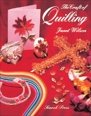 The Craft of Quilling - Wilson, Janet, R.N