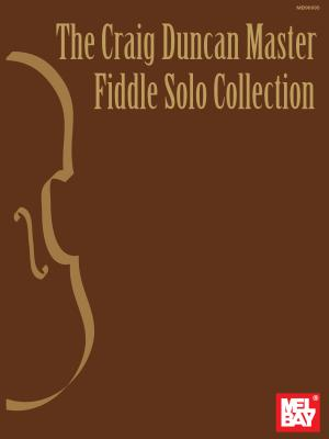 The Craig Duncan Master Fiddle Solo Collection - Duncan, Craig, Dr.