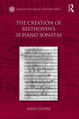The Creation of Beethoven's 35 Piano Sonatas - Cooper, Barry
