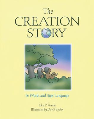 The Creation Story: In Words and Sign Language - Audia, John P