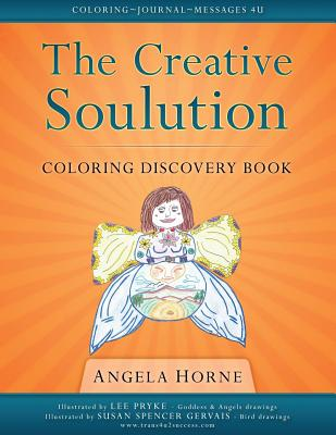 THE CREATIVE SOULUTION Coloring Discovery Book: Coloring Journal Messages 4U - Horne, Angela