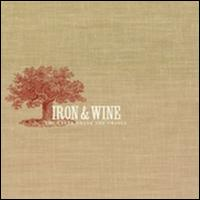 The Creek Drank the Cradle - Iron & Wine