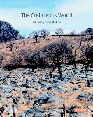 The Cretaceous World - Skelton, Peter W, and Kelley, Simon P, and Gilmour, Iain