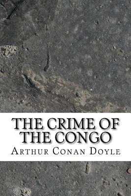 The Crime of the Congo - Doyle, Arthur Conan, Sir