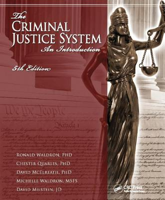 The Criminal Justice System: An Introduction, Fifth Edition - Waldron, Ronald J.