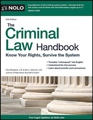 The Criminal Law Handbook: Know Your Rights, Survive the System - Bergman, Paul, Jd, and Berman, Sara J