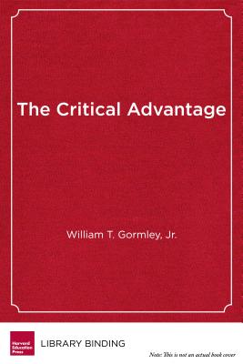 The Critical Advantage: Developing Critical Thinking Skills in School - Gormley, William T